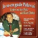 Kurt Dehn Ja so en gude Palzwoi