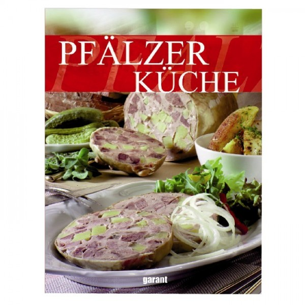 Pfälzer Küche - Kochbuch mit Pfälzer Spezialitäten -
